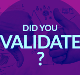 Are You prepared to Validate Your Idea?